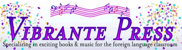 Vibrante Press. Specializing in exciting books & music for the foreign language classroom