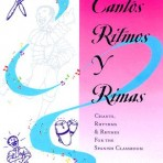Cantos, Ritmos y Rimas (Chants, Rhythms and Rhymes for the Spanish Classroom)