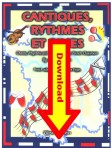 Cantiques, Rythmes et Rimes – Chants, Rhythms and Rhymes for the French Classroom Digital Download